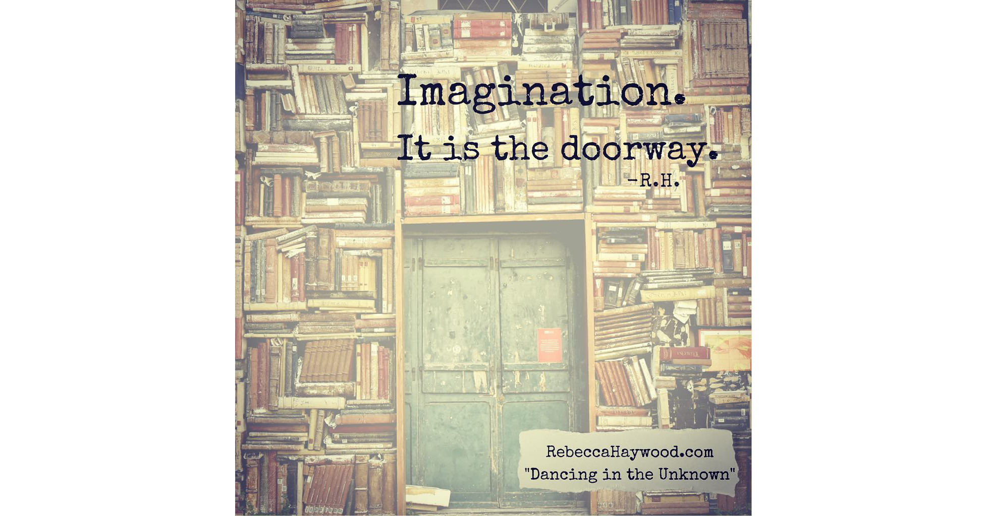 Imagination is the Doorway